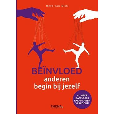 Beïnvloed Anderen, Begin Bij Jezelf | Bert Van Dijk