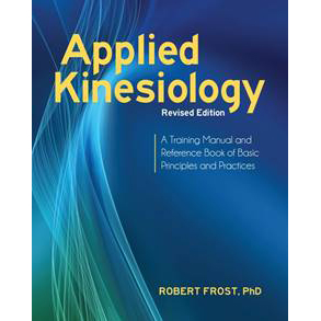Applied Kinesiology (Revised Edition), Robert Frost