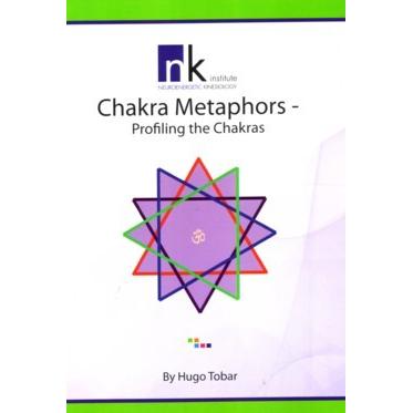 Chakra Metaphors – Profiling The Chakra's – Hugo Tobar